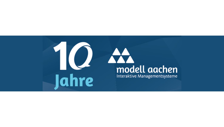 Interaktive Managementsysteme werden zehn! – Jubiläum bei der Modell Aachen GmbH