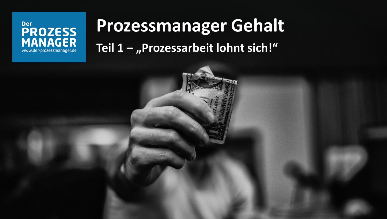 Prozessmanager Gehalt – Prozessarbeit lohnt sich!