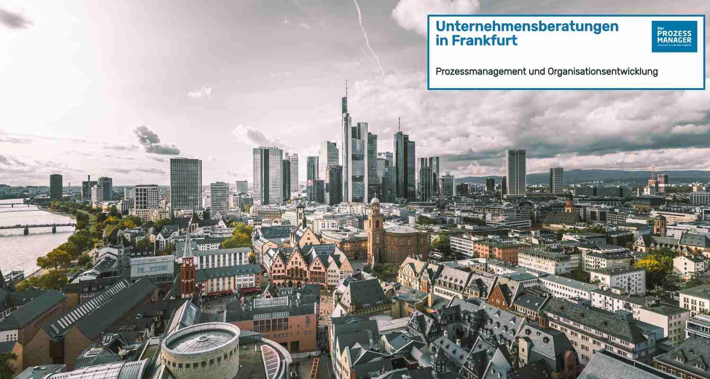 Unternehmensberatungen in Frankfurt am Main 2020 – Prozessberater