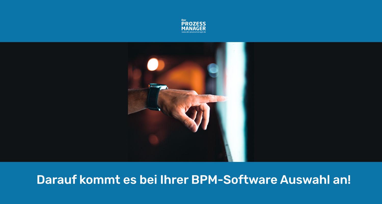 Welche Kriterien sollte Ihre BPM-Software erfüllen?