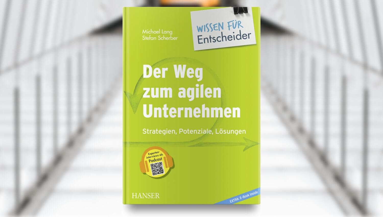 03/19 – Buch des Monats: Der Weg zum agilen Unternehmen
