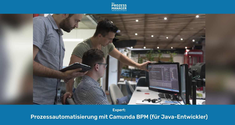 Prozessautomatisierung mit Camunda BPM (für Java-Entwickler)